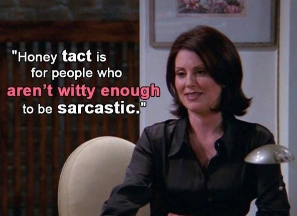 Karen Walker tact vs sarcasm
