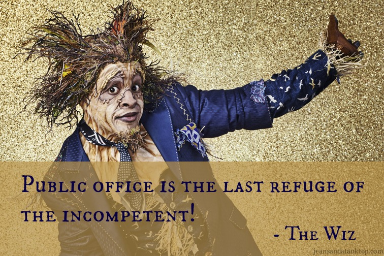 Scarecrow The Wiz public office quote