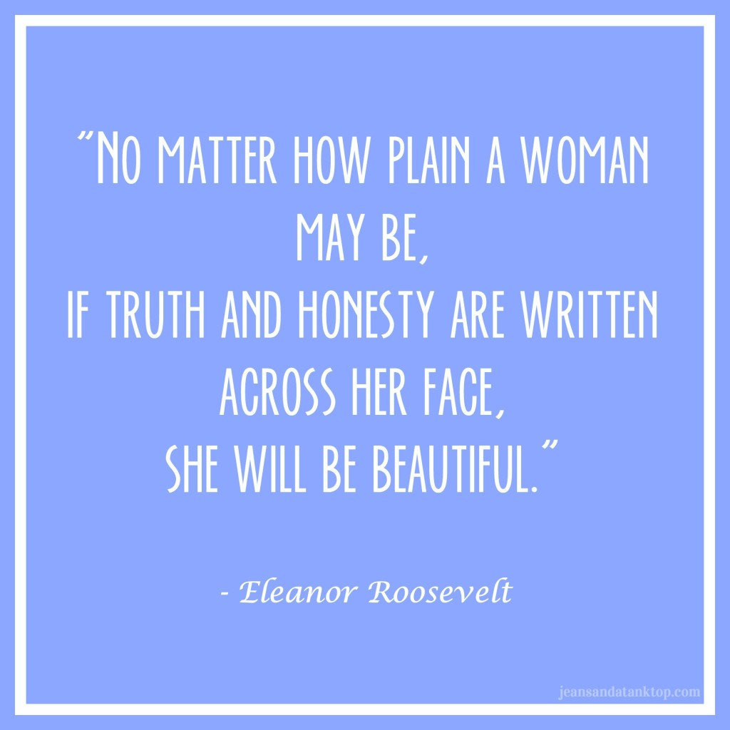 Eleanor Roosevelt Plain Beautiful Quote
