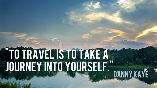 Danny Kaye Travel Journey Into Yourself Quote