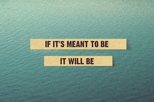 Meant to Be Quote
