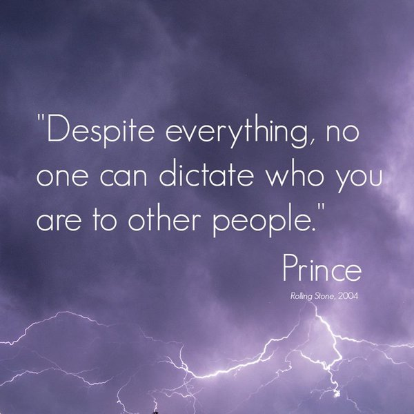 Prince Despite everything Quote